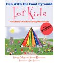 Fun With the Food Pyramid For Kids - George Roby