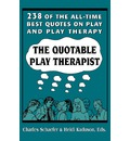 The Quotable Play Therapist - Charles E. Schaefer