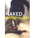 Naked Imperialism - John Bellamy Foster