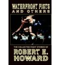 Waterfront Fists and Others - Robert E Howard
