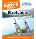 The Complete Idiot's Guide to Stretching - Barbara Templeton