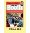 Tips and Tales from the Booth - John A Hill