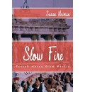 Slow Fire - Professor of Philosophy Susan Neiman