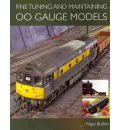 Fine Tuning and Maintaining 00 Gauge Models - Nigel Burkin