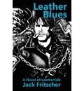 Leather Blues - Jack Fritscher