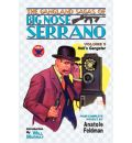 The Gangland Sagas of Big Nose Serrano - Anatole Feldman