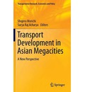Transport Development in Asian Megacities - Shigeru Morichi