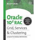 Oracle 10g RAC Grid, Services and Clustering - Murali Vallath