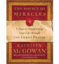 The Source of Miracles - Kathleen McGowan