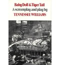 Baby Doll & Tiger Tail: Screenplay and Theatre Script - Tennessee Williams