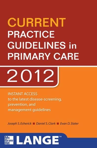 CURRENT Practice Guidelines in Primary Care 2012 - McGraw Hill Medical