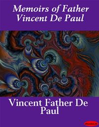 Memoirs Of Father Vincent De Paul - Vincent Father De Paul