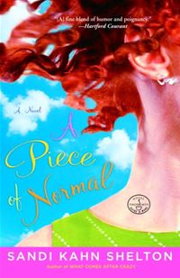 A Piece Of Normal: A Novel - Sandi Kahn Shelton