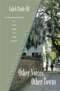 Other Voices Other Towns: The Traveler's Story - Caleb Pirtle III