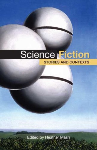 Science Fiction: Stories and Contexts - Heather Masri