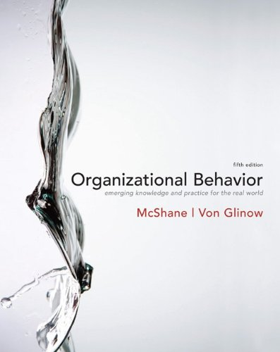 Organizational Behavior - Steven McShane, Mary Von Glinow