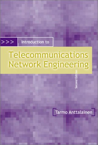 Introduction to Telecommunications Network Engineering, Second Edition - Tarmo Anttalainen