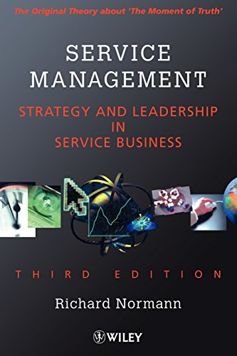 Service Management : Strategy and Leadership in Service Business, 3rd Edition - Richard Normann