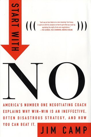 Start with NO...The Negotiating Tools that the Pros Don't Want You to Know - Jim Camp