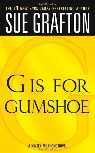 G is for Gumshoe (The Kinsey Millhone Alphabet Mysteries) - Sue Grafton