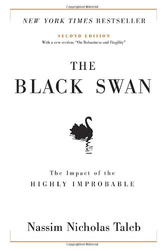 The Black Swan: The Impact of the Highly Improbable (Incerto) - Nassim Nicholas Taleb