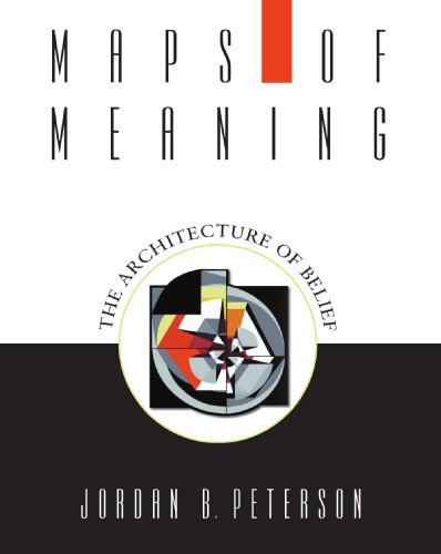 Maps of Meaning: The Architecture of Belief - Jordan B. Peterson