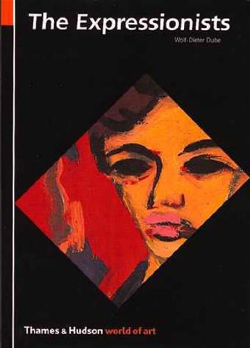 The Expressionists (World of Art) - Wolf-Dieter Dube, W. D. Dube