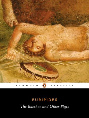 The Bacchae and Other Plays (Penguin Classics) - Euripides