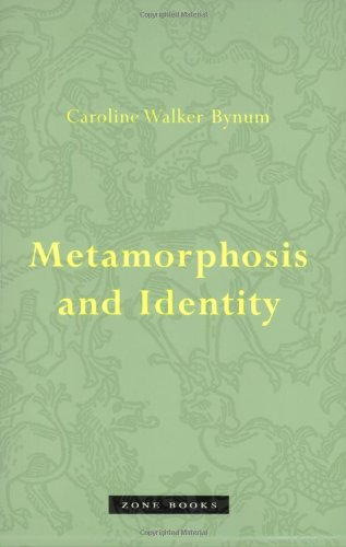 Metamorphosis and Identity - Caroline Walker Bynum