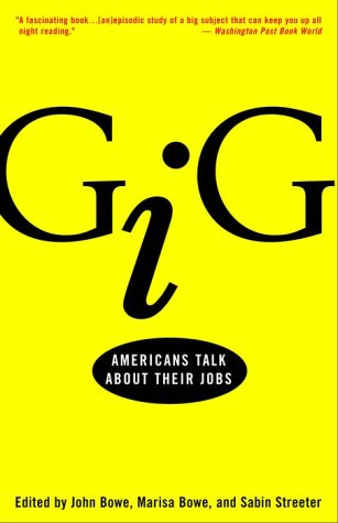 Gig: Americans Talk About Their Jobs - John Bowe, Marisa Bowe, Sabin Streeter
