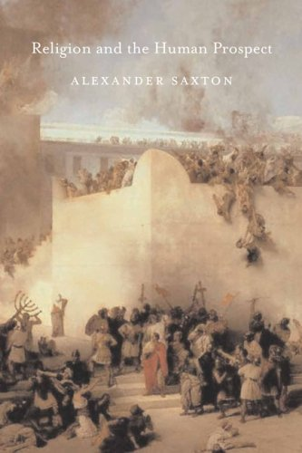 Religion and the Human Prospect - Alexander Saxton