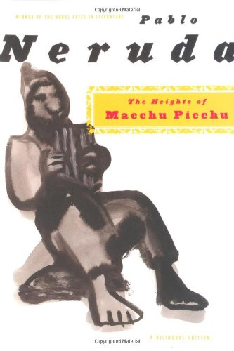 The Heights of Macchu Picchu: A Bilingual Edition - Pablo Neruda