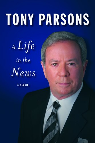 A Life in the News - Tony Parsons
