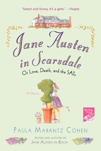Jane Austen in Scarsdale: Or Love, Death, and the SATs - Paula Marantz Cohen