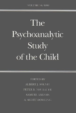 The Psychoanalytic Study of the Child: Volume 54 (The Psychoanalytic Study of the Child Se) - Albert J. Solnit; Dr. Peter B. Neubauer M.D.; Dr. Samuel Abrams M.D.; Dr. A. Scott Dowling