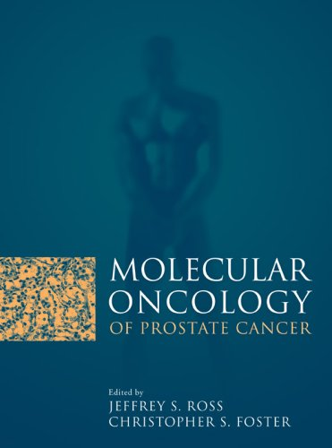 Molecular Oncology Of Prostate Cancer - Jeffrey S. Ross; Christopher S. Foster