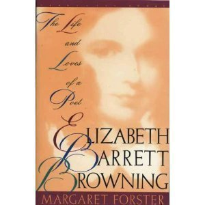 Elizabeth Barrett Browning: The Life and Loves of a Poet (Vermilion Books) - Margaret Forster