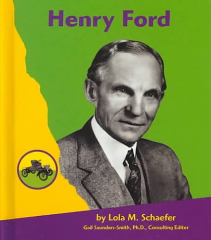 Henry Ford (Famous People in Transportation) - Lola M. Schaefer