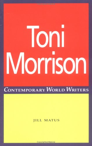 Toni Morrison (Contemporary World Writers MUP) - Jill Matus