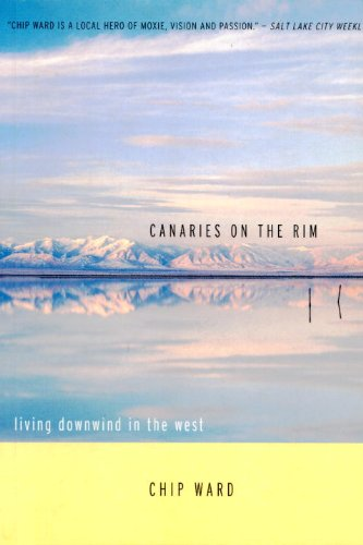 Canaries on the Rim: Living Downwind in the West - Chip Ward