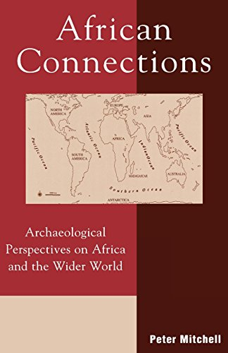 African Connections: Archaeological Perspectives on Africa and the Wider World (African Archaeology Series) - Peter Mitchell