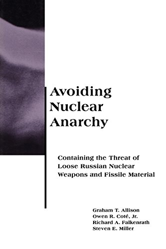Avoiding Nuclear Anarchy: Containing the Threat of Loose Russian Nuclear Weapons and Fissile Material (BCSIA Studies in International Securi - Owen R. Cot? Jr.; Graham Allison; Steven E. Miller; Richard A Falkenrath