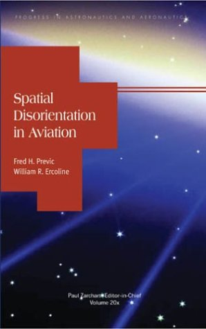 Spatial Disorientation in Aviation (Progress in Astronautics and Aeronautics) - F. Previc; W. Ercoline