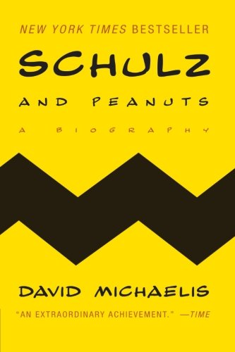 Schulz and Peanuts: A Biography - David Michaelis