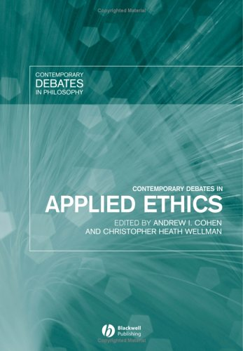 Contemporary Debates in Applied Ethics - Andrew I. Cohen; Christopher Heath Wellman