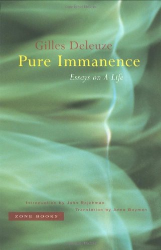 Pure Immanence: Essays on A Life - Gilles Deleuze