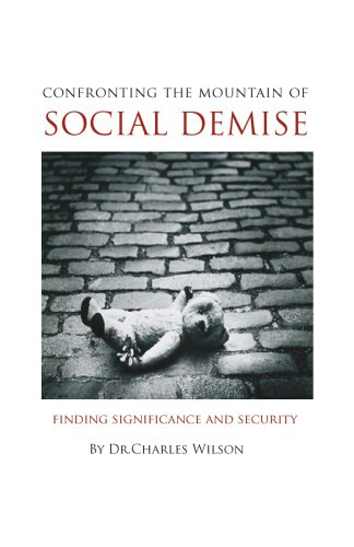 Confronting the Mountain of Social Demise: Finding Significance and Security - Dr. Charles Wilson