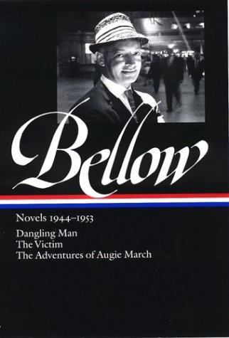 Novels 1944-1953: Dangling Man, The Victim, The Adventures of Augie March - Saul Bellow