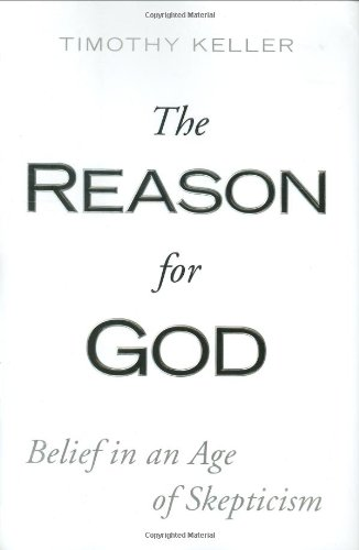 The Reason for God: Belief in an Age of Skepticism - Keller, Timothy