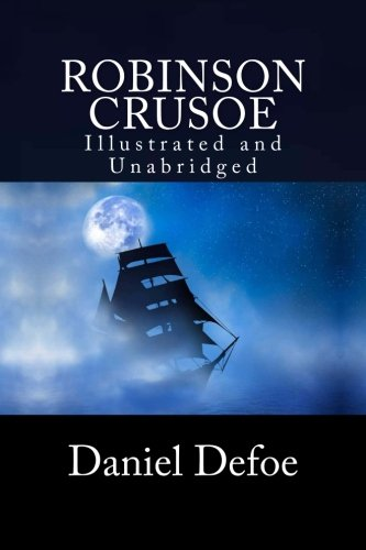 Robinson Crusoe Illustrated and Unabridged - Daniel Defoe